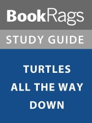Summary & Study Guide: Turtles All the Way Down ebook by BookRags