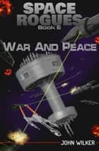 War and Peace ebook by John Wilker