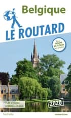 Guide du Routard Belgique 2020 ebook by