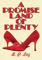 A Promise Land of Plenty ebook by B. P. Laz