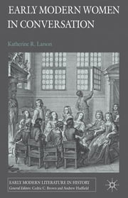 Early Modern Women in Conversation ebook by Dr Katherine R. Larson