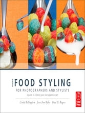 More Food Styling for Photographers & Stylists - A guide to creating your own appetizing art ebook by Linda Bellingham,Jean Ann Bybee