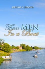 Three Men in a Boat ebook by Jerome Jerome