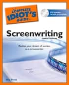 The Complete Idiot's Guide to Screenwriting ebook by Skip Press