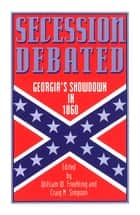 Secession Debated ebook by William W. Freehling,Craig M. Simpson