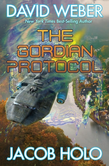 The Gordian Protocol ebook by David Weber,Jacob Holo