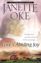 Love's Abiding Joy (Love Comes Softly Book #4) ebook by Janette Oke