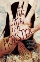 In the Skin of a Monster ebook by Kathryn Barker