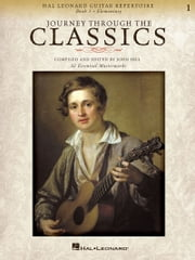 Journey Through the Classics: Guitar Book 1 - Hal Leonard Guitar Repertoire ebook by Hal Leonard Corp.,John Hill