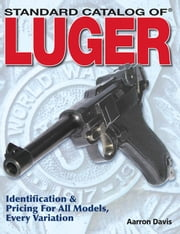Standard Catalog of Luger ebook by Aarron Davis