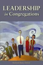 Leadership in Congregations ebook by Richard Bass