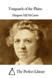 Vanguards of the Plains ebook by Margaret Hill McCarter