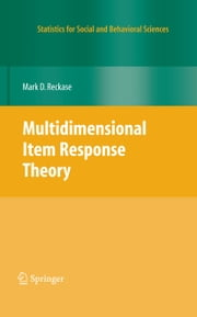 Multidimensional Item Response Theory ebook by M.D. Reckase