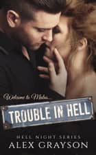 Trouble in Hell ebook by Alex Grayson