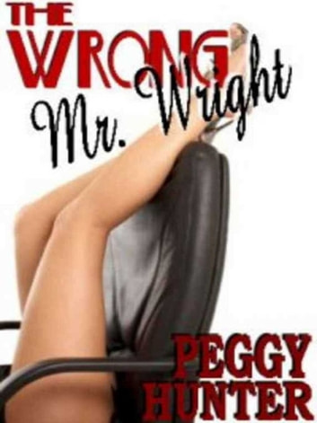 The Wrong Mr Wright ebook by Peggy Hunter