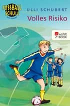 Volles Risiko ebook by Ulli Schubert, Elisabeth Holzhausen