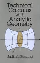 Technical Calculus with Analytic Geometry ebook by