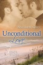 Unconditional Love ebook by Andrew Grey