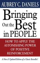 Bringing Out the Best in People ebook by Aubrey C. Daniels