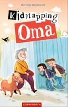 Kidnapping Oma 電子書 by Matthias Morgenroth