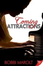 Coming Attractions ebook by Bobbi Marolt