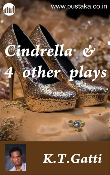 Cinderella And Other Plays ebook by K.T.Gatti