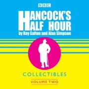 Hancock's Half Hour Collectibles: Volume 2 audiobook by Alan Simpson, Ray Galton