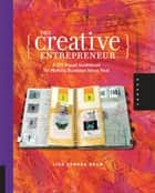 The Creative Entrepreneur: A DIY Visual Guidebook for Making Business Ideas Real - A DIY Visual Guidebook for Making Business Ideas Real ebook by Lisa Sonora Beam