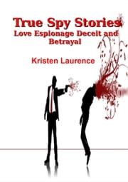 True Spy Stories ebook by Kristen Laurence