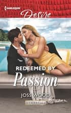 Redeemed by Passion ebook by Joss Wood
