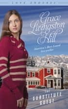 The Substitute Guest ebook by Grace Livingston Hill