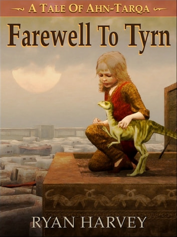 Farewell to Tyrn ebook by Ryan Harvey