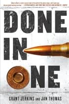 Done in One - A Novel ebook by Grant Jerkins, Jan Thomas