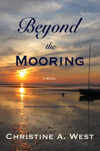 Beyond the Mooring ebook by Christine A. West