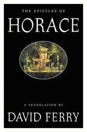 The Epistles of Horace ebook by Horace,David Ferry,David Ferry