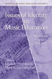 Issues of Identity in Music Education - Narratives and Practices ebook by Linda K. Thompson,Mark Robin Campbell