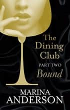 The Dining Club: Part 2 ebook by Marina Anderson