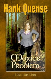 Moxie's Problem ebook by Hank Quense