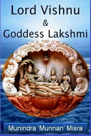 Lord Vishnu & Goddess Lakshmi ebook by Munindra Misra,मुनीन्द्र मिश्रा