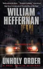 Unholy Order ebook by William Heffernan