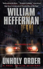 Unholy Order - A Paul Devlin Mystery ebook by William Heffernan