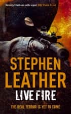 Live Fire - The 6th Spider Shepherd Thriller ebook by Stephen Leather