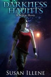 Darkness Haunts: Book 1 ebook by Susan Illene