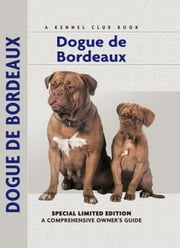 Dogue De Bordeaux - A Comprehensive Owner's Guide ebook by Joseph Janish