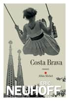 Costa Brava ebook by Eric Neuhoff