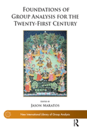 Foundations of Group Analysis for the Twenty-First Century - Foundations eBook by Jason Maratos
