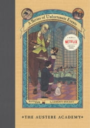 A Series of Unfortunate Events #5: The Austere Academy ebook by Lemony Snicket,Brett Helquist,Michael Kupperman