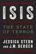 ISIS - The State of Terror ebook by Jessica Stern, J. M. Berger