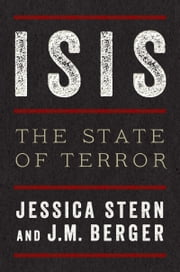 ISIS - The State of Terror ebook by Jessica Stern,J. M. Berger