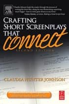 Crafting Short Screenplays That Connect ebook by Claudia H. Johnson